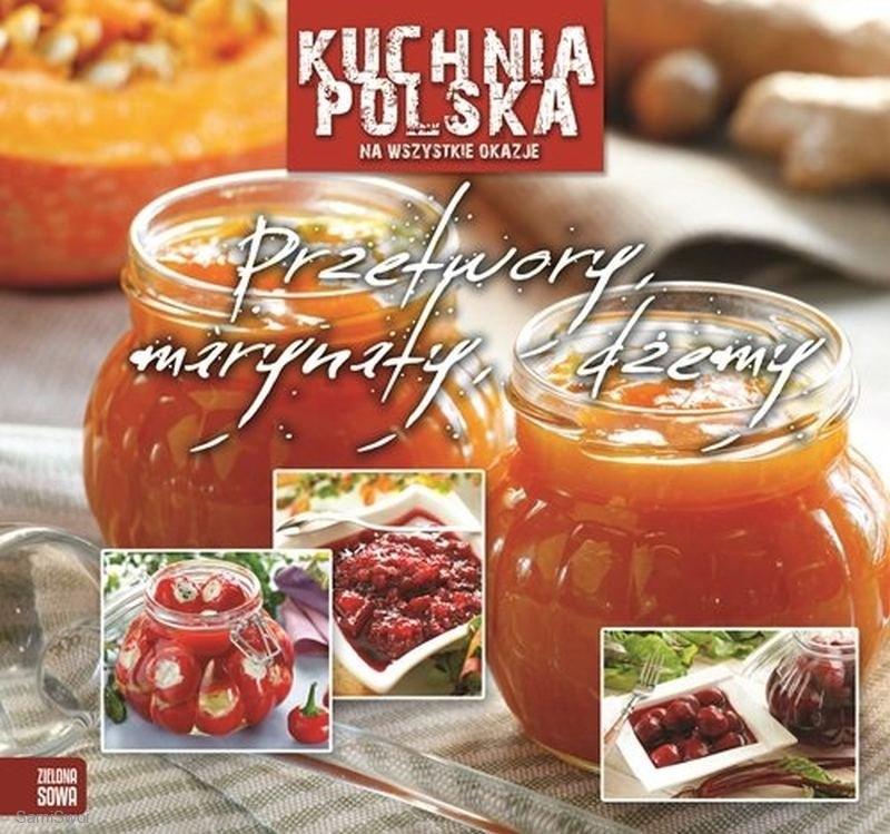Kuchnia Polska Przetwory Marynaty Dżemy